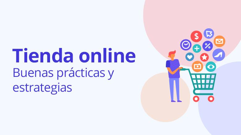 5 Buenas prácticas y estrategias para el diseño de una tienda online