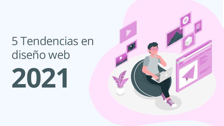 5 tendencias en diseño web 2021
